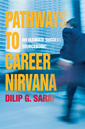 Pathways to Career Nirvana : An Ultimate Success Sourcebook!